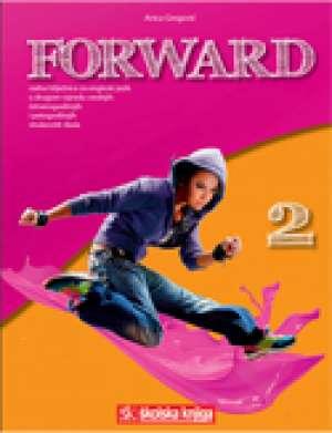 forward 2 : radna bilježnica za engleski jezik u drugom razredu srednjih četverogodišnjih i petogodišnjih strukovnih škola autora Anica Gregović