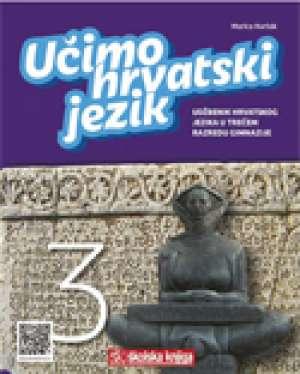 UČIMO HRVATSKI JEZIK 3 : udžbenik hrvatskog jezika u trećem razredu gimnazije autora Marica Kurtak