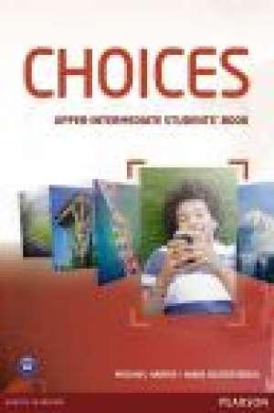 Michael Harris, Anna Sikorzynska - CHOICES UPPER-INTERMEDIATE : udžbenik engleskog jezika za 3. i 4. razred gimnazija, prvi strani jezik