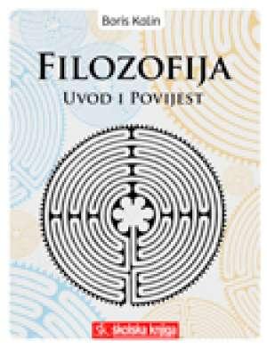 Boris Kalin - FILOZOFIJA - UVOD I POVIJEST : udžbenik filozofije u četvrtom razredu općih, jezičnih i klasičnih gimnazija(IDENTIČAN SADRŽAJ