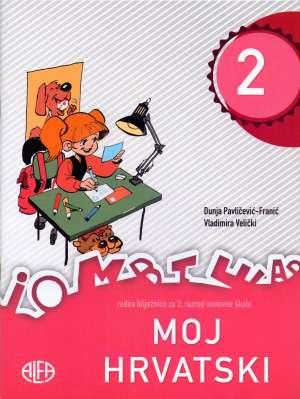 moj hrvatski 2 : radna bilježnica za drugi razred osnovne škole autora Dunja Pavličević-Franić, Vladimira Velički