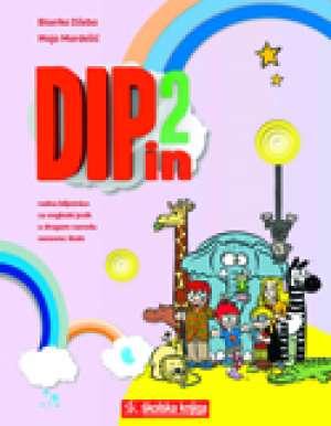 DIP IN 2 : radna bilježnica za engleski jezik u  drugom razredu osnovne škole - 2. godina učenja autora Biserka Džeba, Maja Mardešić