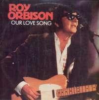Gramofonska ploča Roy Orbison Our Love Song MNT 463417 1, stanje ploče je 10/10