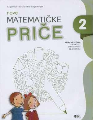 nove matematičke priče 2 : radna bilježnica iz matematike za drugi razred osnovne škole autora Sanja Polak, Darko Cindrić, Sanja Duvnjak
