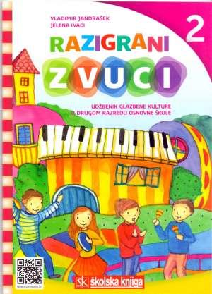 RAZIGRANI ZVUCI 2 : udžbenik glazbene kulture s višemedijskim nastavnim materijalima na 2 CD-a u drugom razredu osnovne škole autora Vladimir Jandrašek, Jelena Ivaci