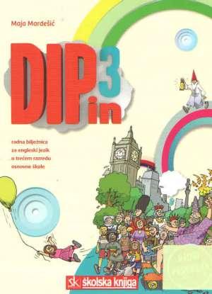 dip in 3 : radna bilježnica za engleski jezik u trećem razredu osnovne škole - 3. godina učenja - Maja Mardešić