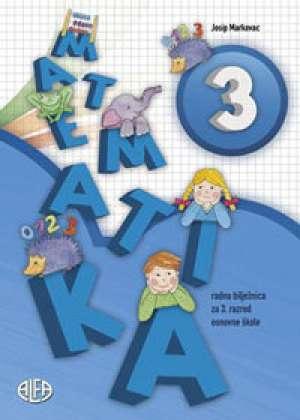matematika 3 : radna bilježnica za treći razred osnovne škole - Josip Markovac