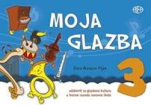 MOJA GLAZBA 3 : udžbenik za glazbenu kulturu u trećem razredu osnovne škole s CD-om - Diana Atanasov Piljek