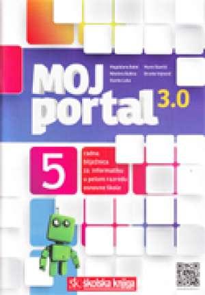 moj portal 3.0, 5 : radna bilježnica za informatiku u petom razredu osnovne škole - Magdalena Babić, Nikolina Bubica, Stanko Leko, Mario Stančić, Branko Vejnović