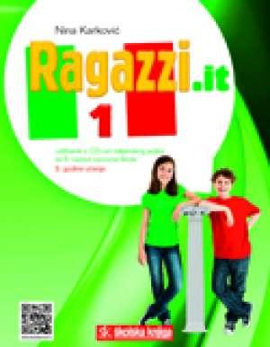 RAGAZZI.IT 1 : udžbenik talijanskog jezika s višemedijskim nastavnim sadržajem u petom razredu osnovne škole - 5. godina učen autora Nina Karković