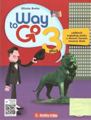 WAY TO GO 3 PLUS : udžbenik engleskog jezika višemedijskim nastavnim materijalom u šestom razredu osnovne škole - 6. godina u - Olinka Breka