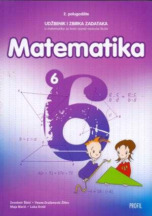 MATEMATIKA 6 : udžbenik i zbirka zadataka iz matematike za šesti razred osnovne škole, 2. polugodište - Vesna Draženović-Žitko, Luka Krnić, Maja Marić, Zvonimir Šikić
