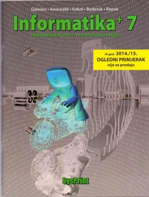 informatika + 7 : radna bilježnica iz informatike za 7. razred osnovne škole - Vinkoslav Galešev, Ines Kniewald, Gordana Sokol, Barbara Bedenik, Kristina Repek