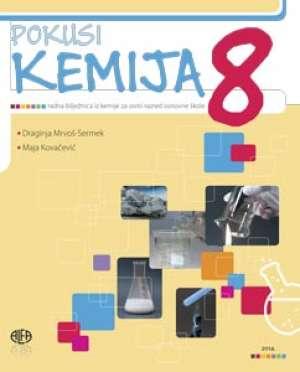 kemija  8 : radna bilježnica iz kemije za osmi razred osnovne škole autora Draginja Mrvoš Sermek, Maja Kovačević
