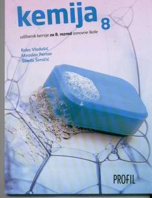 KEMIJA 8  : udžbenik kemije za osmi razred osnovne škole autora Roko Vladušić, Miroslav Pernar, Sanda Šimičić