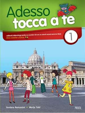 Gordana Remussini, Marija Tolić - ADESSO TOCCA A TE 1 : udžbenik talijanskog jezika sa zvučnim CD-om za četvrti razred osnovne škole : I. godina učenja