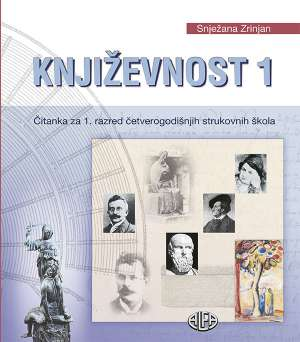 KNJIŽEVNOST 1 : čitanka za 1. razred ČETVEROGODIŠNJIH strukovnih škola autora Snježana Zrinjan