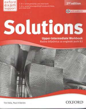 solutions 2nd edition, UPPER-INTERMEDIATE workbook with audio CD : radna bilježnica za engleski jezik B2 za 2. ili 3. razred (Kopiraj) autora Tim Falla, Paul A. Davies