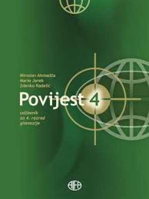 POVIJEST 4 : udžbenik za 4. razred gimnazije autora Miroslav Akmadža, Mario Jareb, Zdenko Radelić