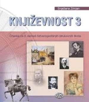 KNJIŽEVNOST 3 : čitanka za 3. razred ČETVEROGODIŠNJIH strukovne škole autora Snježana Zrinjan