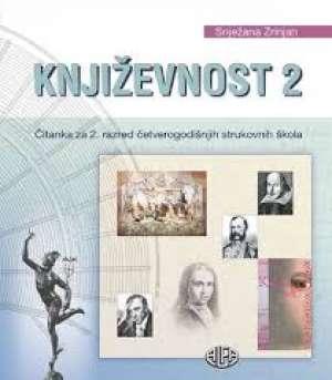 KNJIŽEVNOST 2 : čitanka za 2. razred ČETVEROGODIŠNJIH strukovnih škola autora Snježana Zrinjan