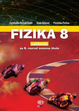 FIZIKA  8 : udžbenik za 8. razred osnovne škole autora Zumbulka Beštak Kadić, Nada Brković, Planinka Pećina