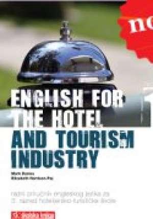 english for the hotel and tourism industy 01 : radna bilježnica iz engleskog jezika za 3. razred hotelijersko-turističkih ško autora Brigita Bosnar-Valković, Marc Davies, Elizabeth Harrison-Paj