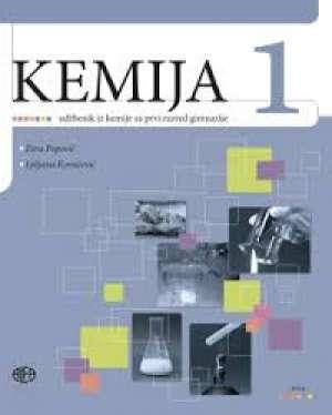 KEMIJA 1 : udžbenik iz kemije za prvi razred gimnazije autora Zora Popović, Ljiljana Kovačević