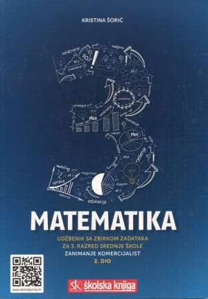 Kristina Šorić - MATEMATIKA 3 : udžbenik sa zbirkom zadataka za 3. razred srednje škole za zanimanje komercijalist/komercijalistica - 2. dio