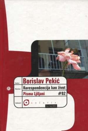 Pekić Borislav - Korespondencija kao život II