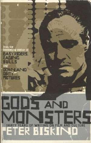 Biskind Peter - Gods and monsters
