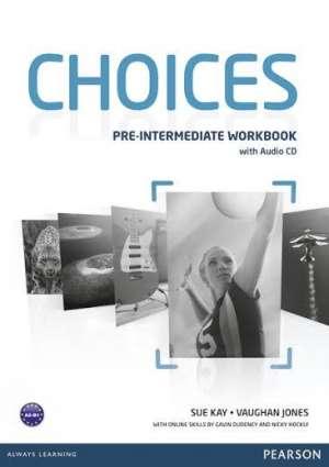 CHOICES PRE-INTERMEDIATE : radna bilježnica engleskog jezika za 1. razred četverogodišnjih strukovnih škola, prvi strani jezi - Sue Kay, Vaughan Jones