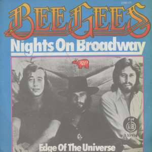 Nights On Broadway / Edge Of The Universe Bee Gees