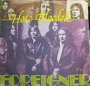 Hot Blooded / Tramontane Foreigner