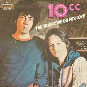 The Things We Do For Love / Hot To Trot 10cc