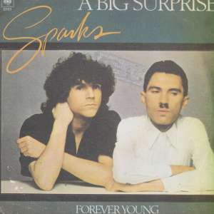 Sparks - A Big Surprise / Forever Young - CBS 5593