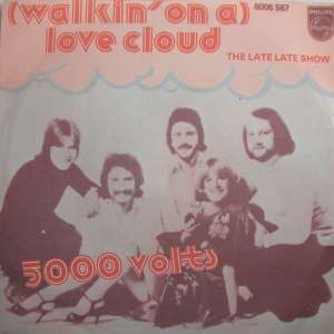 (Walkin' On A) Love Cloud / The Late Late Show 5000 Volts