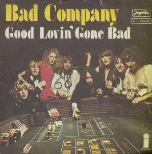 Good Lovin' Gone Bad / Whisky Bottle Bad Company