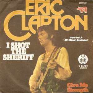 I Shot The Sheriff / Give Me Strength Eric Clapton