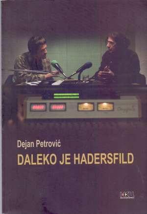 Dejan Petrović - Daleko je Hadersfild