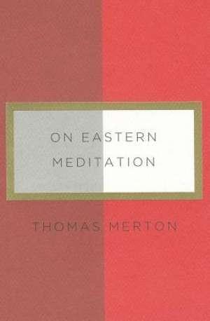 On Eastern meditation Thomas Merton meki uvez