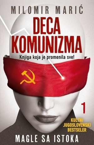 Marić Milomir - Deca komunizma 1