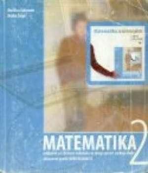Matematika 2 Udžbenik sa zbirkom zadataka, obrazovni profil: KOMERCIJALIST - udžbenik sa zbirkom zadataka za drugi razred srednje škole - đurđica Salamon - Boško šego