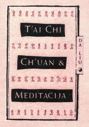 Da Liu - Tai Chi Ch'uan i meditacija