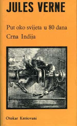 Put oko svijeta u 80 dana / Crna Indija Verne Jules tvrdi uvez