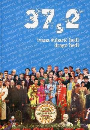 Ivana Šubarić Hedl, Drago Hedl - 37 s 2