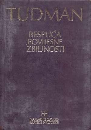 Franjo Tuđman - Bespuća povijesne zbiljnosti