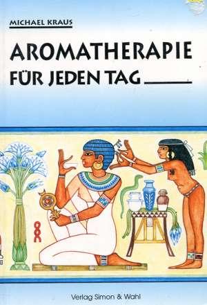 Aromatherapie fur jeden tag Michael Kraus meki uvez