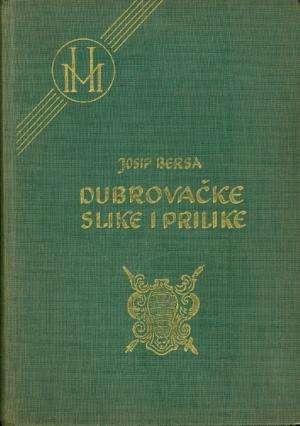 Bersa Josip  - Dubrovačke slike i prilike (1800-1880)