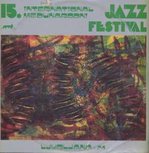 Gramofonska ploča Clark Terry-Ernie Wilkins Quinte / Stivin-Dašek Tandem / Barney Kessel Trio... 15. International Jazz Festival, Ljubljana - 74 = 15. Međunarodni Jazz Festival, Ljubljana - 74 LSY 65007/8, stanje ploče je 10/10